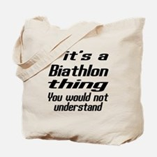 It Is Biathlon Thing You Would Not Unders Tote Bag
