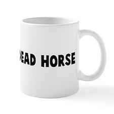 Beating a dead horse Mug
