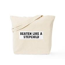 Beaten like a stepchild Tote Bag