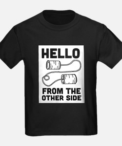 Hello From the Other Side T-Shirt