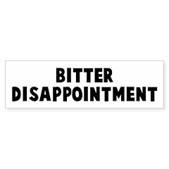 Bitter disappointment Bumper Bumper Sticker