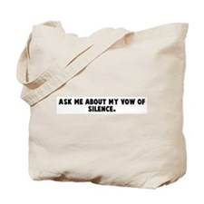 Ask me about my vow of silenc Tote Bag