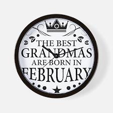 The Best Grandmas Are Born In February Wall Clock