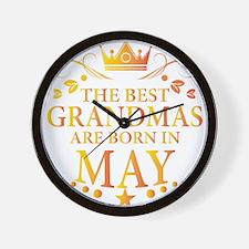The Best Grandmas Are Born In May Wall Clock