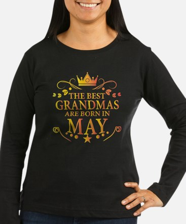 The Best Grandmas Are Born In May Long Sleeve T-Sh