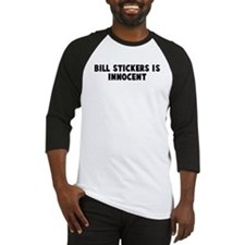 Bill stickers is innocent Baseball Jersey
