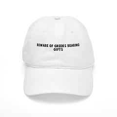 Beware of Greeks bearing gift Baseball Cap