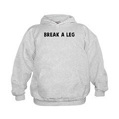 Break a leg Hoodie