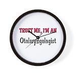 Trust Me I'm an Otolaryngologist Wall Clock