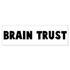 Brain trust Bumper Bumper Sticker
