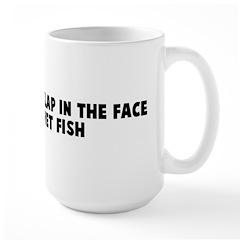 Better than a slap in the fac Mug