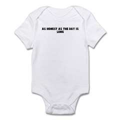 As honest as the day is long Infant Bodysuit