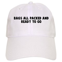 Bags all packed and ready to Baseball Cap