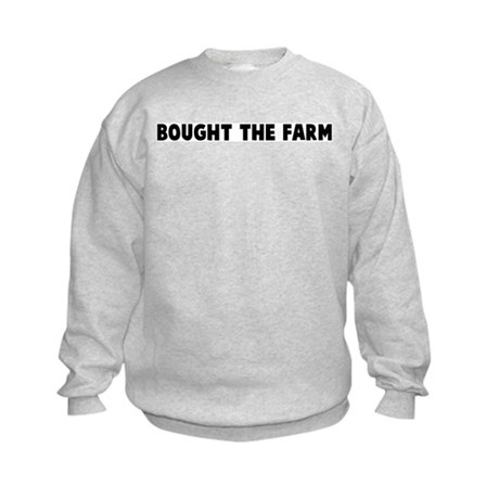 Bought the farm Kids Sweatshirt