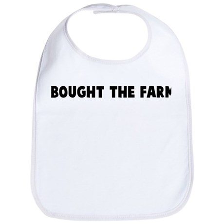 Bought the farm Bib
