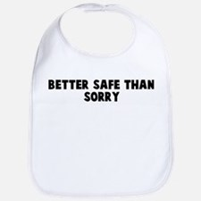 Better safe than sorry Bib
