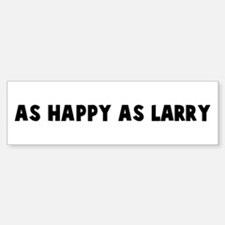 As happy as larry Bumper Car Car Sticker