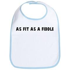 As fit as a fiddle Bib