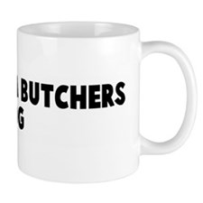As fit as a butchers dog Mug