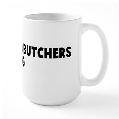 As fit as a butchers dog Large Mug