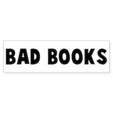Bad books Bumper Bumper Sticker