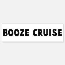 Booze cruise Bumper Bumper Bumper Sticker