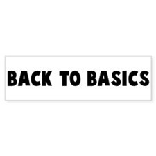 Back to basics Bumper Bumper Sticker