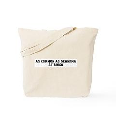 As common as grandma at bingo Tote Bag