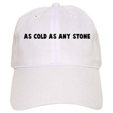 As cold as any stone Baseball Cap