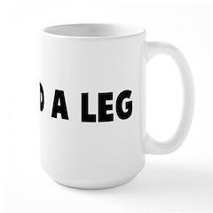 Arm and a leg Mug