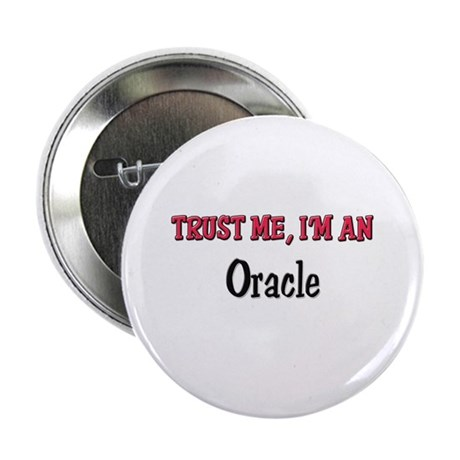 """Trust Me I'm an Oracle 2.25"""" Button"""