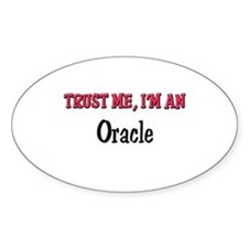 Trust Me I'm an Oracle Oval Decal