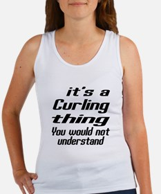 It Is Curling Thing You Would Not Women's Tank Top
