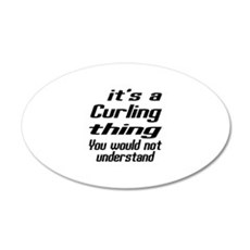 It Is Curling Thing You Woul Wall Decal