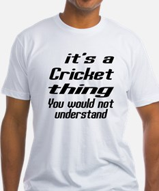 It Is Cricket Thing You Would Not U Shirt