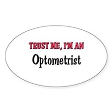 Trust Me I'm an Optometrist Oval Decal