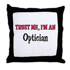 Trust Me I'm an Optician Throw Pillow