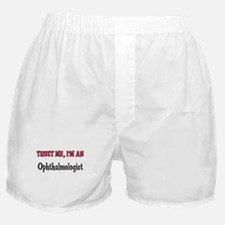 Trust Me I'm an Ophthalmologist Boxer Shorts