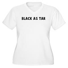 Black as tar T-Shirt