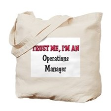 Trust Me I'm an Operations Manager Tote Bag
