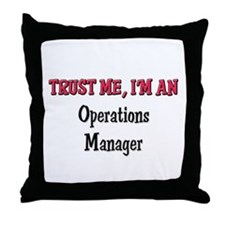 Trust Me I'm an Operations Manager Throw Pillow