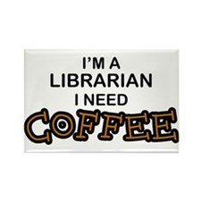 Librarian Need Coffee Rectangle Magnet