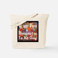If my yarn & Hooks can't go, I'm not going! Tote B