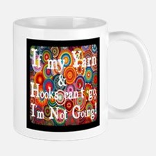 If my yarn & Hooks can't go, I'm not going! Mugs
