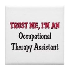 Trust Me I'm an Occupational Therapy Assistant Til