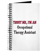 Trust Me I'm an Occupational Therapy Assistant Jou