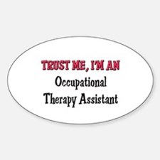 Trust Me I'm an Occupational Therapy Assistant Sti