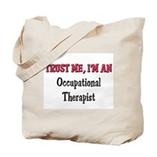 Trust Me I'm an Occupational Therapist Tote Bag