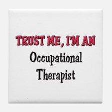 Trust Me I'm an Occupational Therapist Tile Coaste