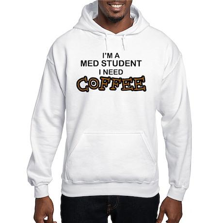 Med Student Need Coffee Hooded Sweatshirt